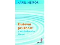 Duševní pružnost v každodenním životě Karel Nešpor